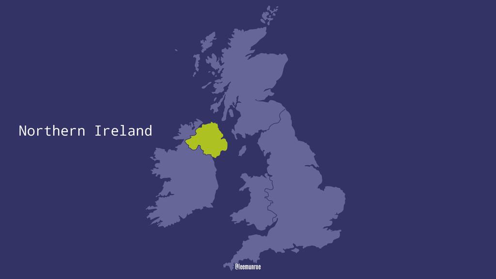 Northern Ireland @leemunroe