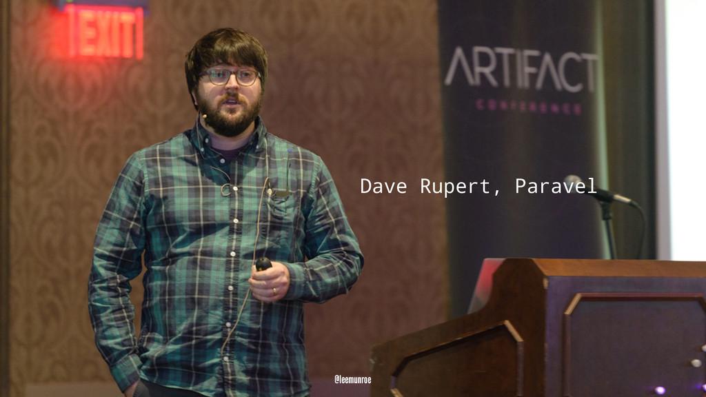 Dave Rupert, Paravel @leemunroe