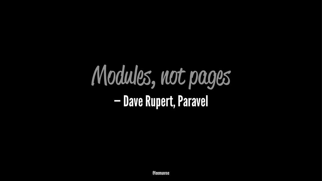 Modules, not pages — Dave Rupert, Paravel @leem...