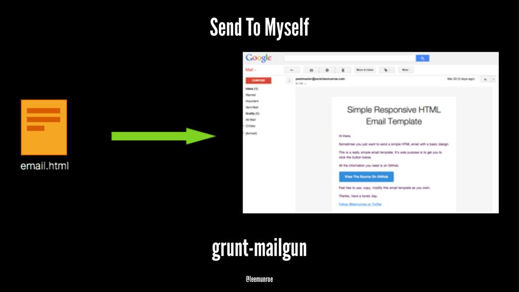 Send To Myself grunt-mailgun @leemunroe