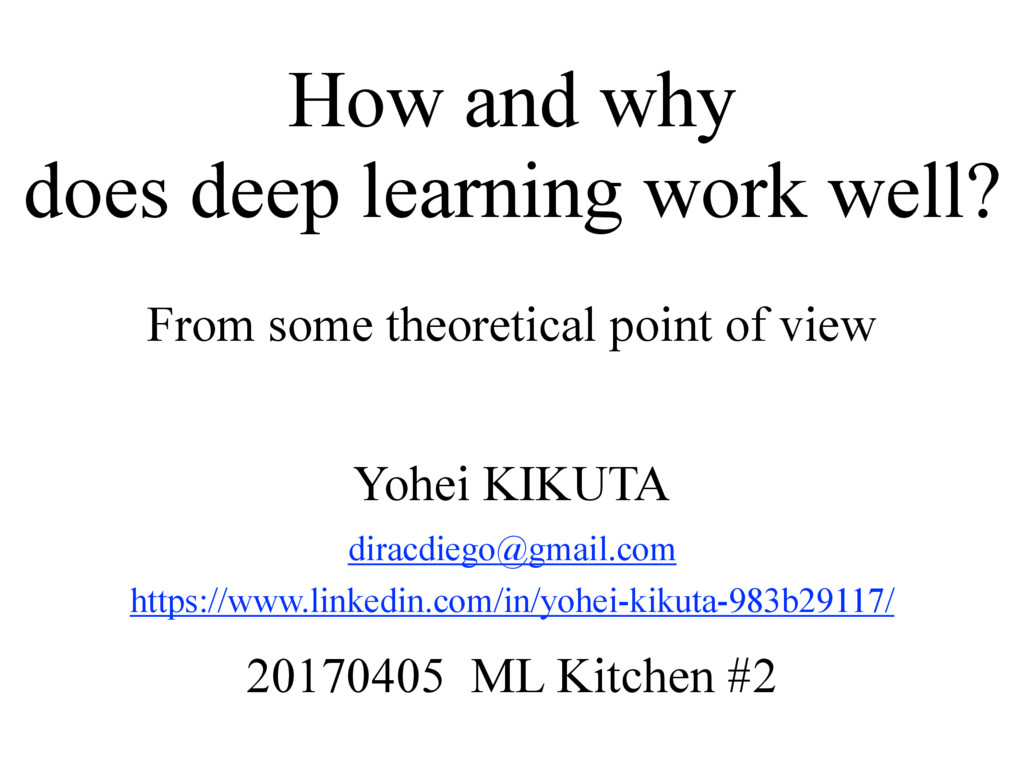 How and why does deep learning work well? From ...