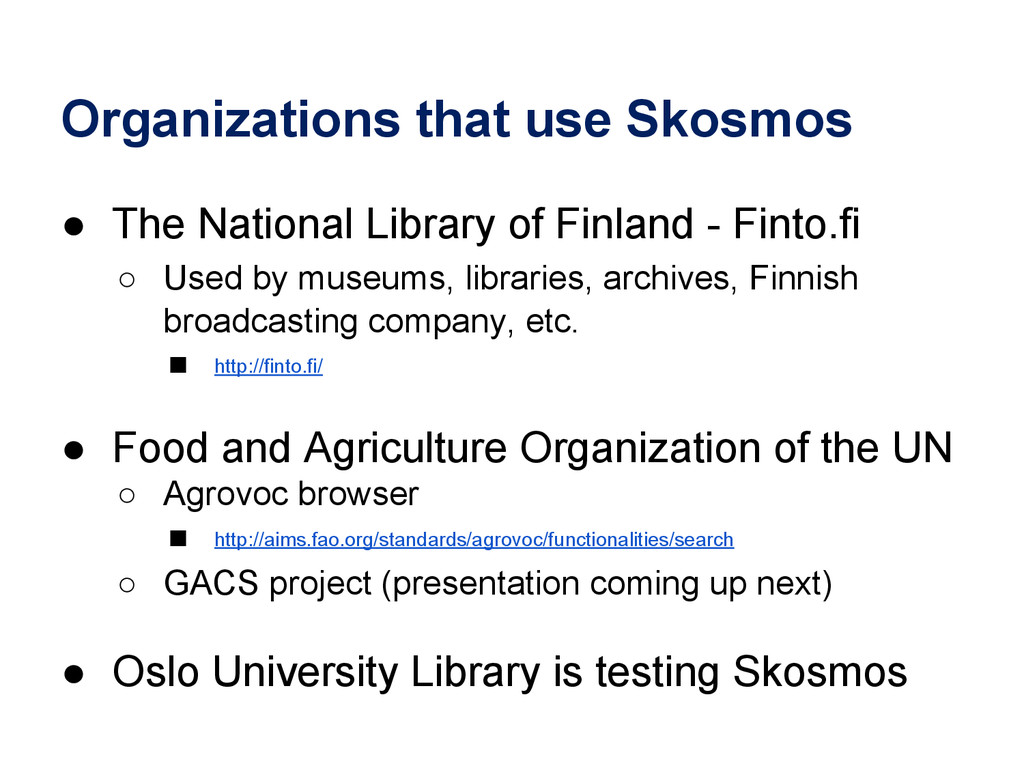 Organizations that use Skosmos ● The National L...