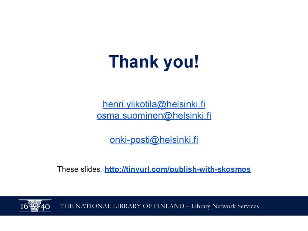 Thank you! henri.ylikotila@helsinki.fi osma.suo...