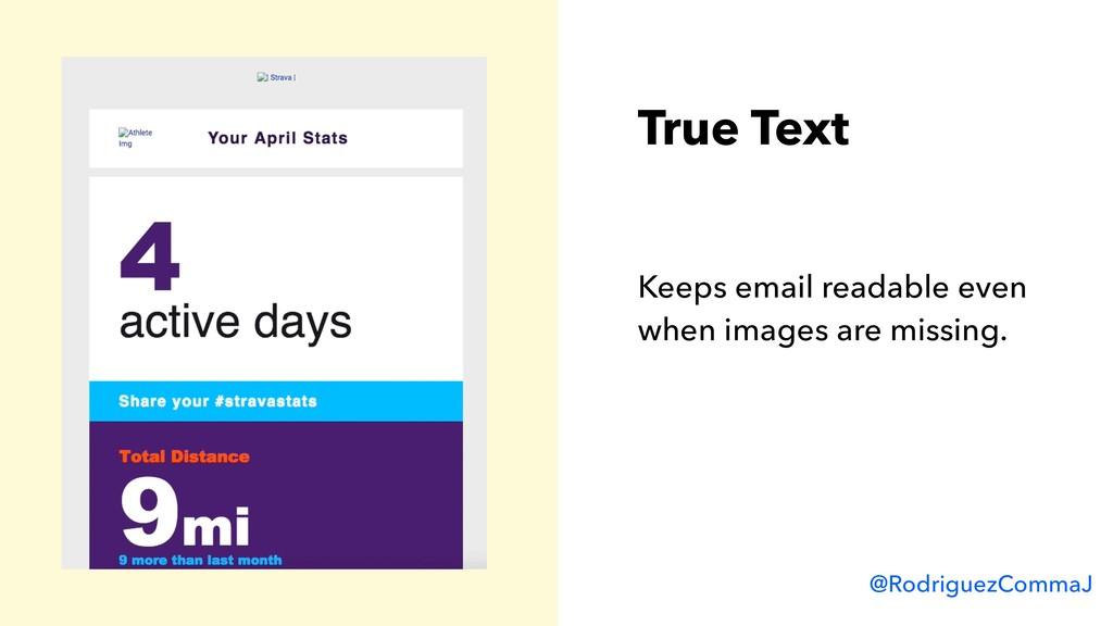 @RodriguezCommaJ True Text Keeps email readable...