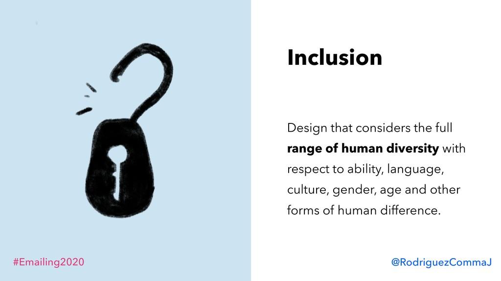 #Emailing2020 @RodriguezCommaJ Inclusion Design...