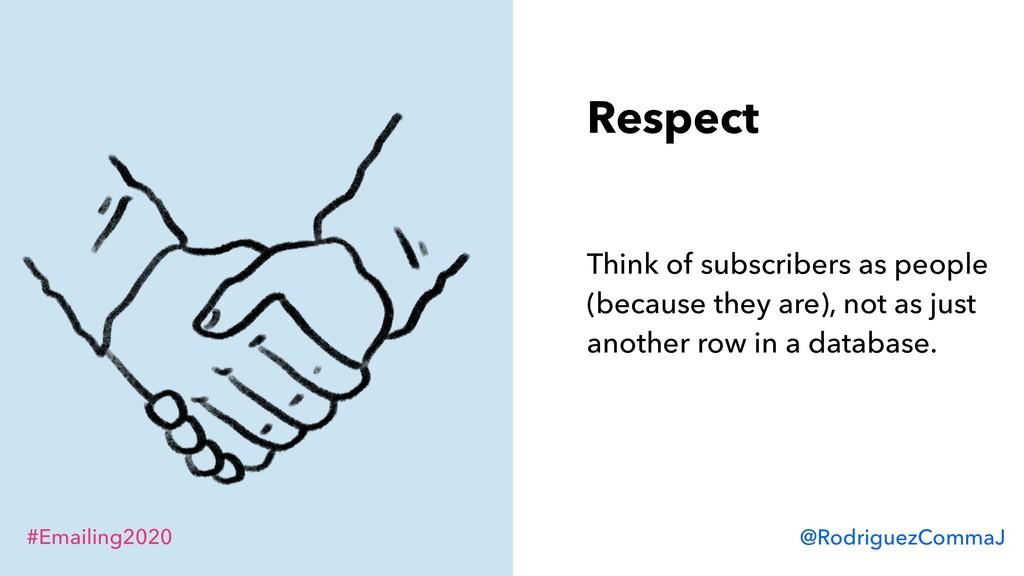#Emailing2020 @RodriguezCommaJ Respect Think of...