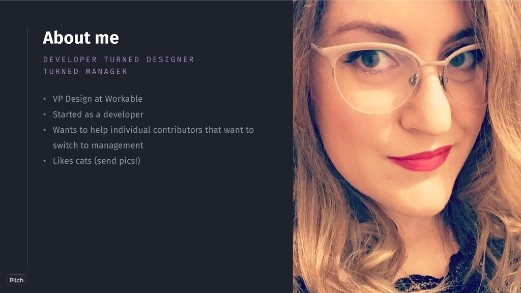 • VP Design at Workable • Started as a develope...