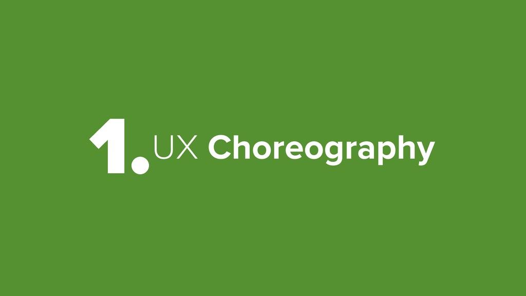 UX Choreography 1.