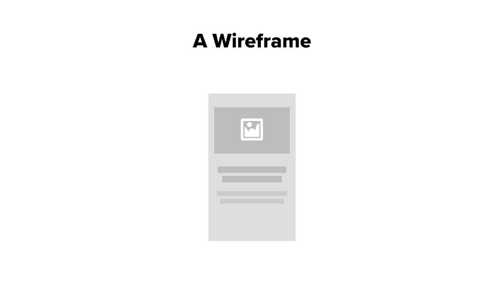 A Wireframe