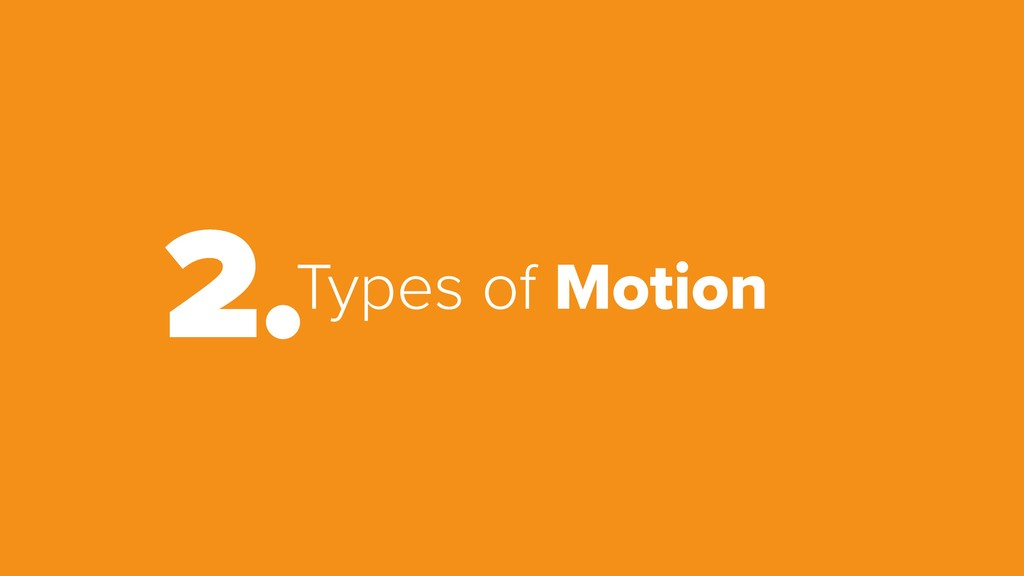 Types of Motion 2.
