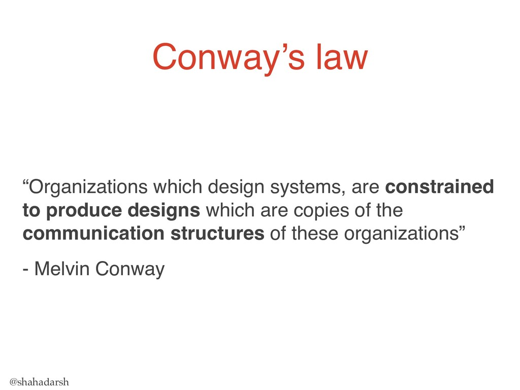 """@shahadarsh Conway's law """"Organizations which d..."""