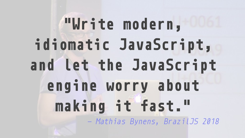 """Write modern, idiomatic JavaScript, and let th..."