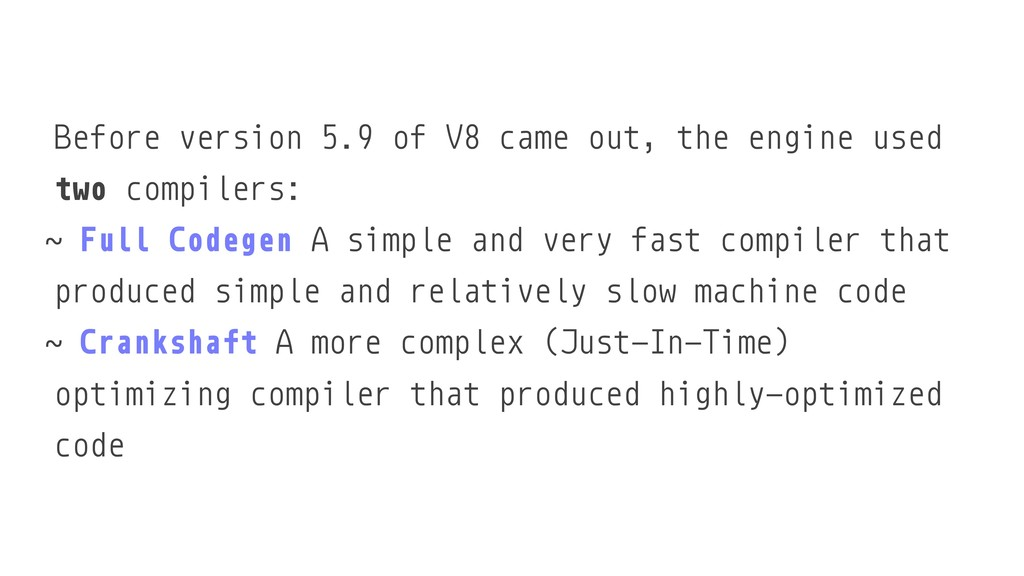 Before version 5.9 of V8 came out, the engine u...