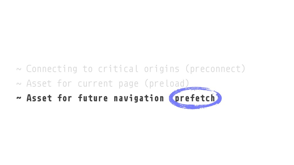 ˜ Connecting to critical origins (preconnect) ˜...