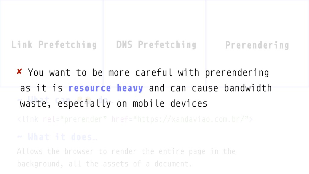 Link Prefetching DNS Prefetching Prerendering ˜...