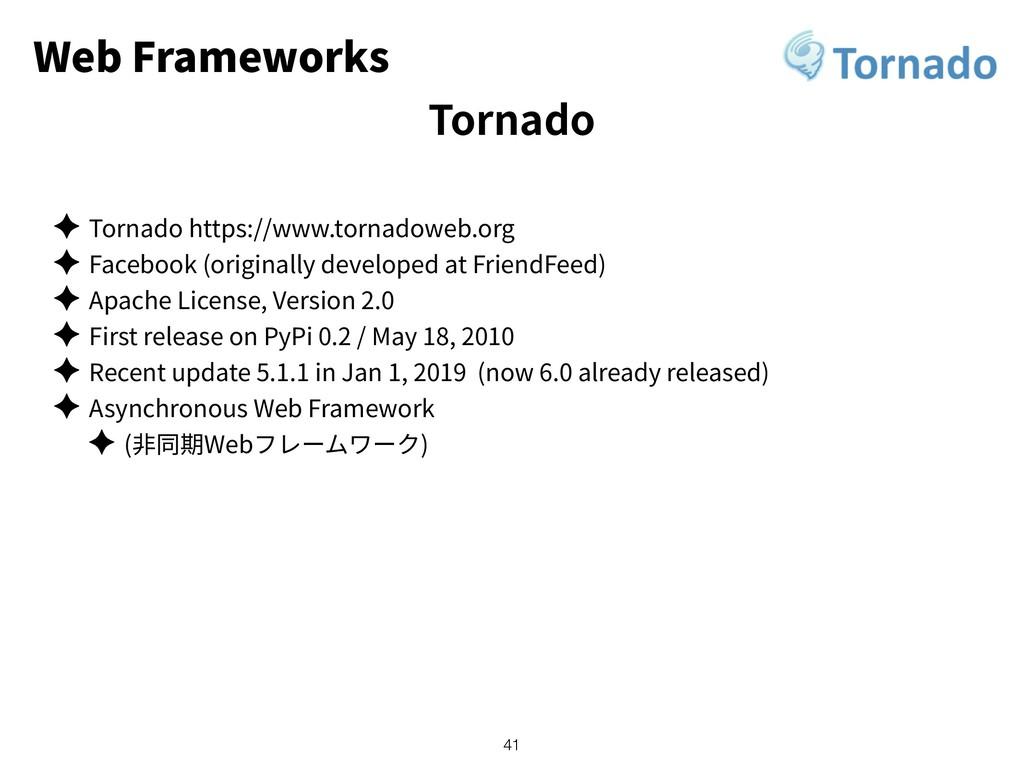 Web Frameworks ✦ Tornado https://www.tornadoweb...