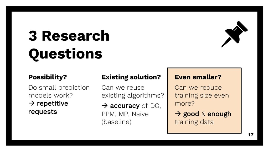 3 Research Questions Possibility? Do small pred...