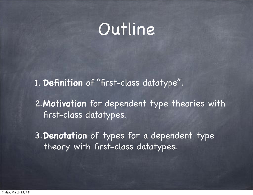 """Outline 1. Definition of """"first-class datatype"""". ..."""