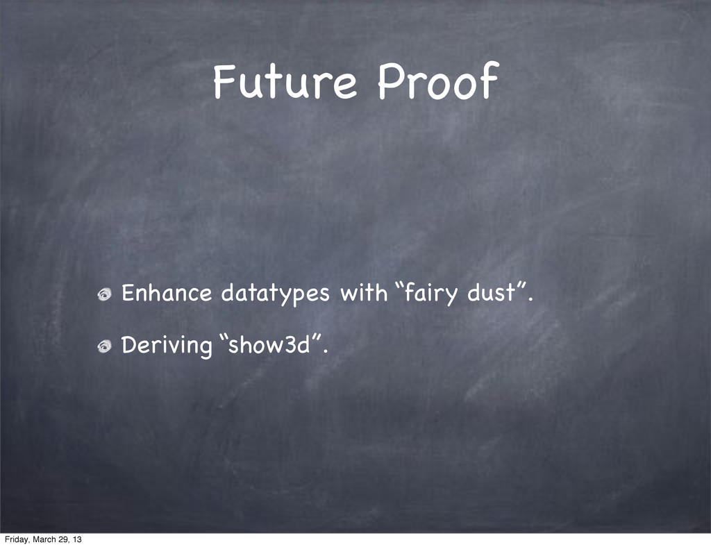 """Future Proof Enhance datatypes with """"fairy dust..."""