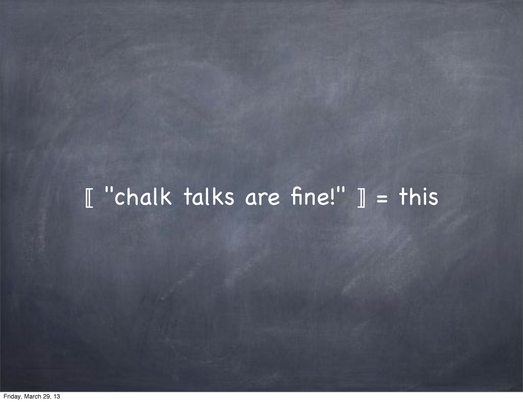 """⟦ """"chalk talks are fine!"""" ⟧ = this Friday, March..."""