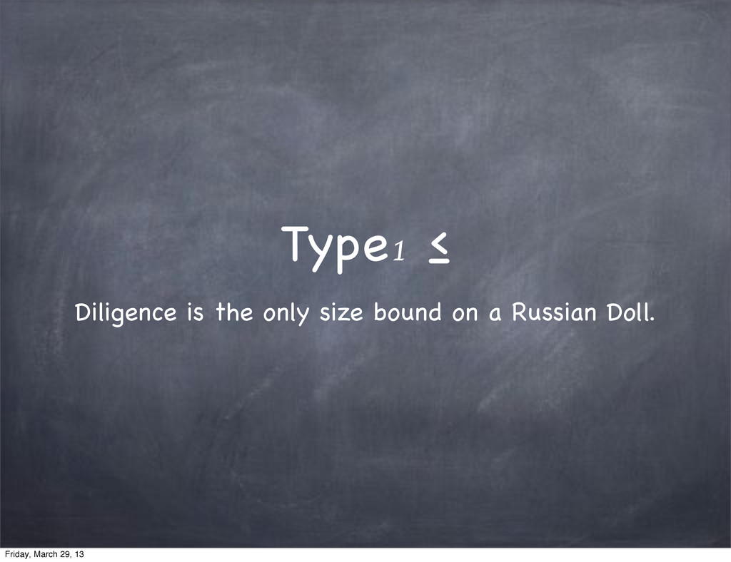 Type₁ ≤ Diligence is the only size bound on a R...