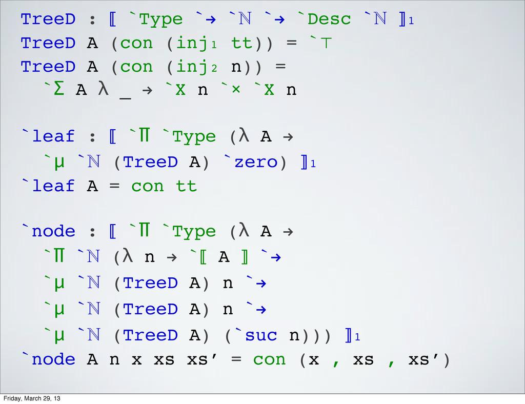 TreeD : ⟦ `Type `! ` `! `Desc ` ⟧₁ TreeD A (c...