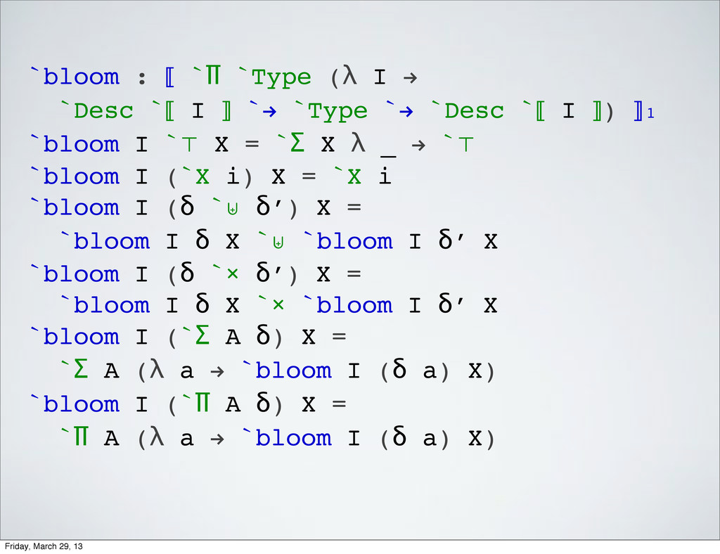 `bloom : ⟦ `Π `Type (λ I ! `Desc `⟦ I ⟧ `! `Typ...