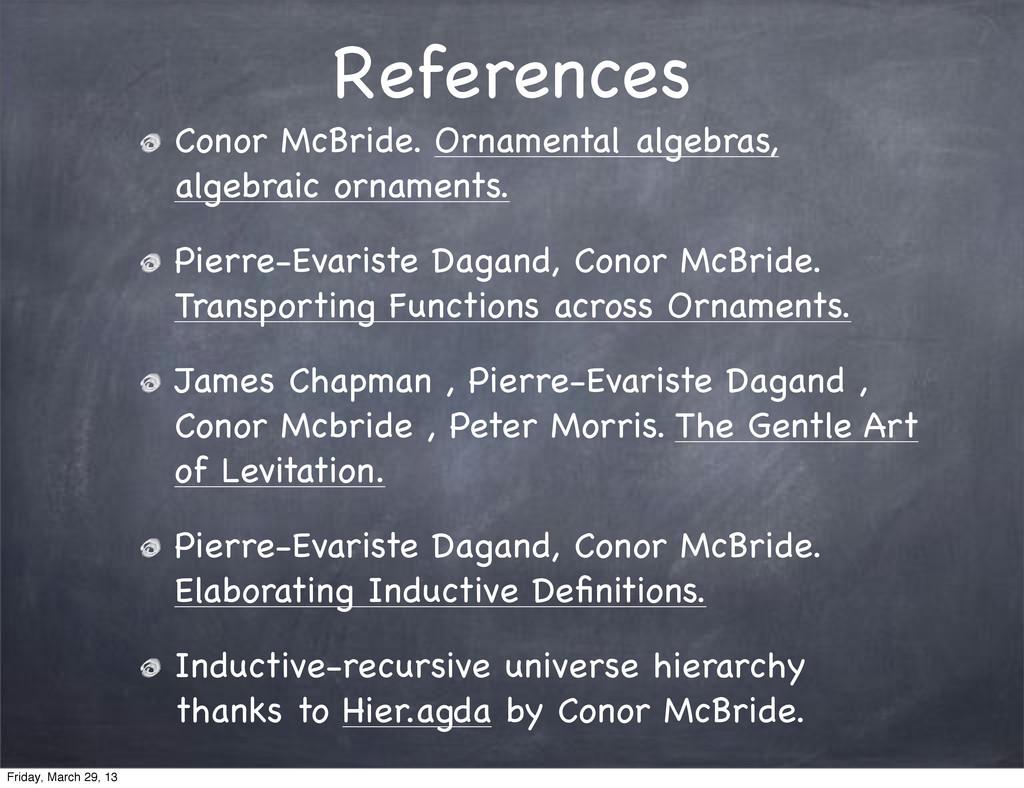References Conor McBride. Ornamental algebras, ...