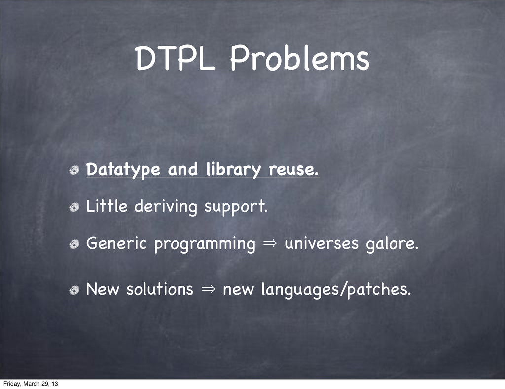 DTPL Problems Datatype and library reuse. Littl...