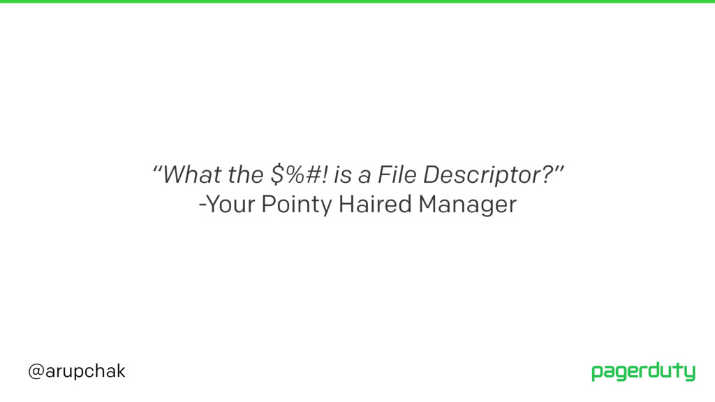 """@arupchak """"What the $%#! is a File Descriptor?""""..."""