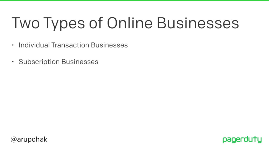@arupchak Two Types of Online Businesses • Indi...