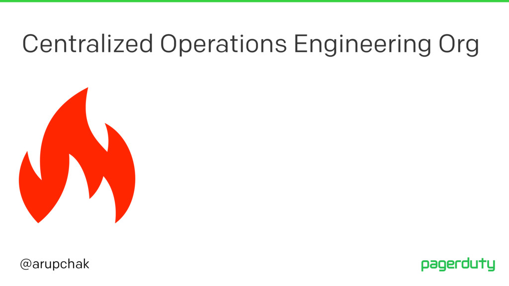 @arupchak Centralized Operations Engineering Org