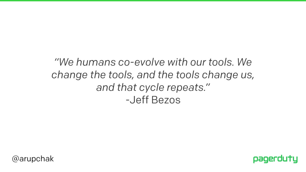 """@arupchak """"We humans co-evolve with our tools. ..."""
