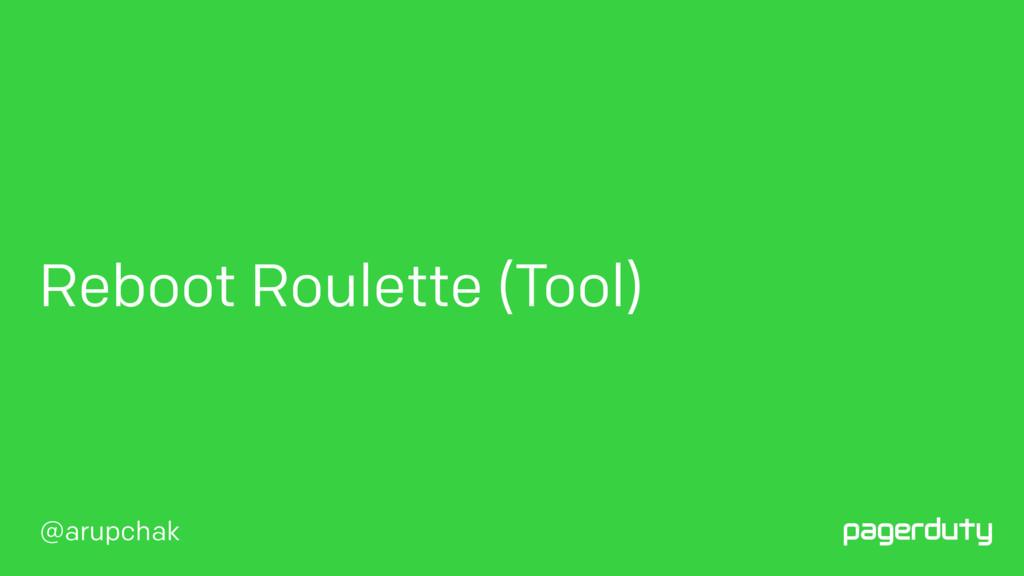 @arupchak Reboot Roulette (Tool)