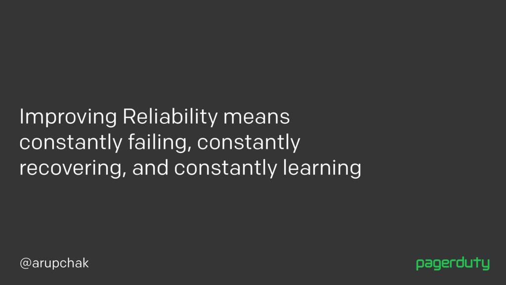 @arupchak Improving Reliability means constantl...