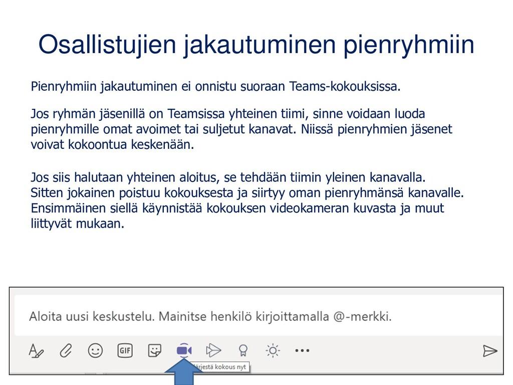 Osallistujien jakautuminen pienryhmiin Pienryhm...