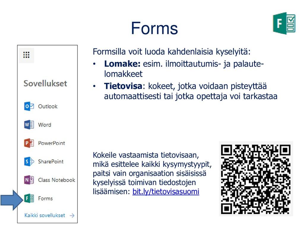 Forms Formsilla voit luoda kahdenlaisia kyselyi...