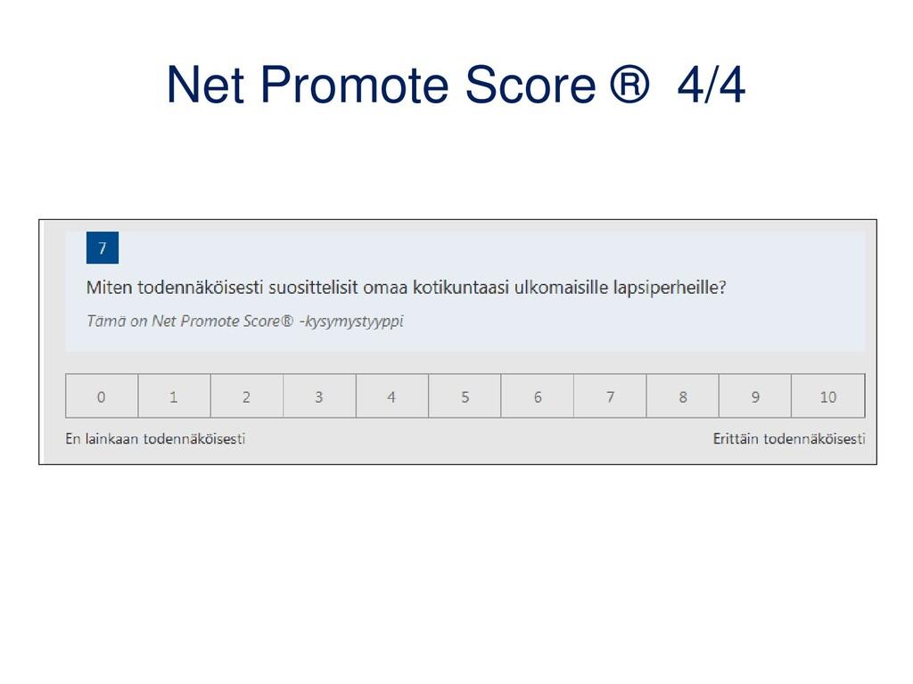 Net Promote Score ® 4/4
