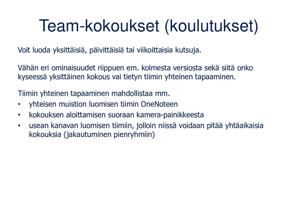 Team-kokoukset (koulutukset) Voit luoda yksittä...