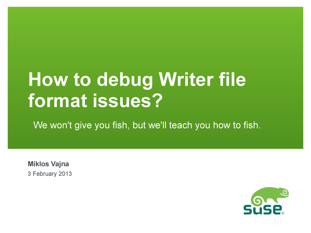 How to debug Writer file format issues? We won'...