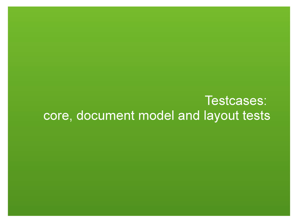 Testcases: core, document model and layout tests