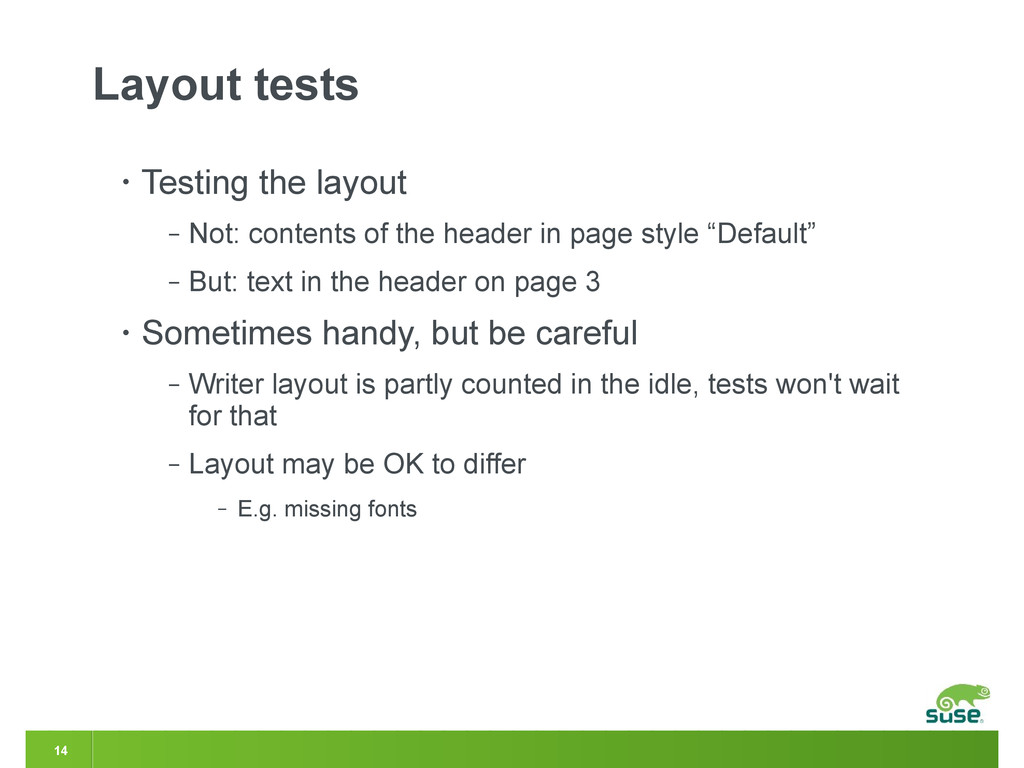 14 Layout tests • Testing the layout ‒ Not: con...