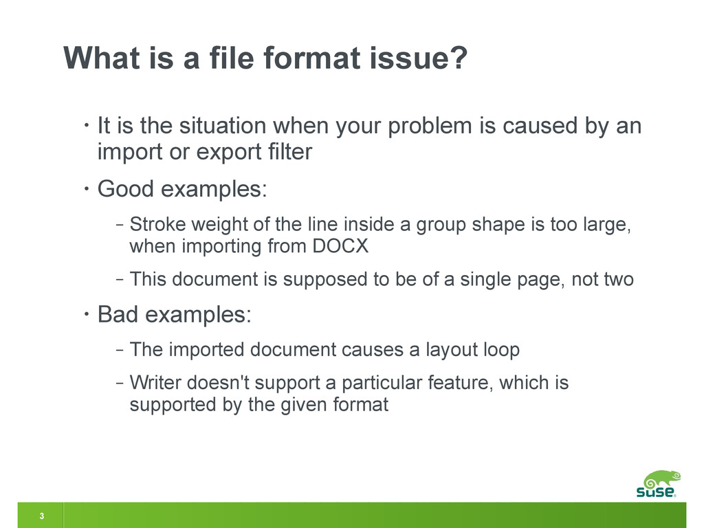 3 What is a file format issue? • It is the situ...