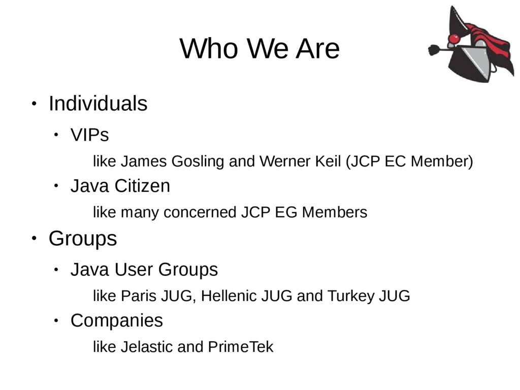 Who We Are ● Individuals ● VIPs like James Gosl...