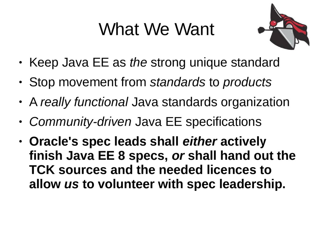 What We Want ● Keep Java EE as the strong uniqu...