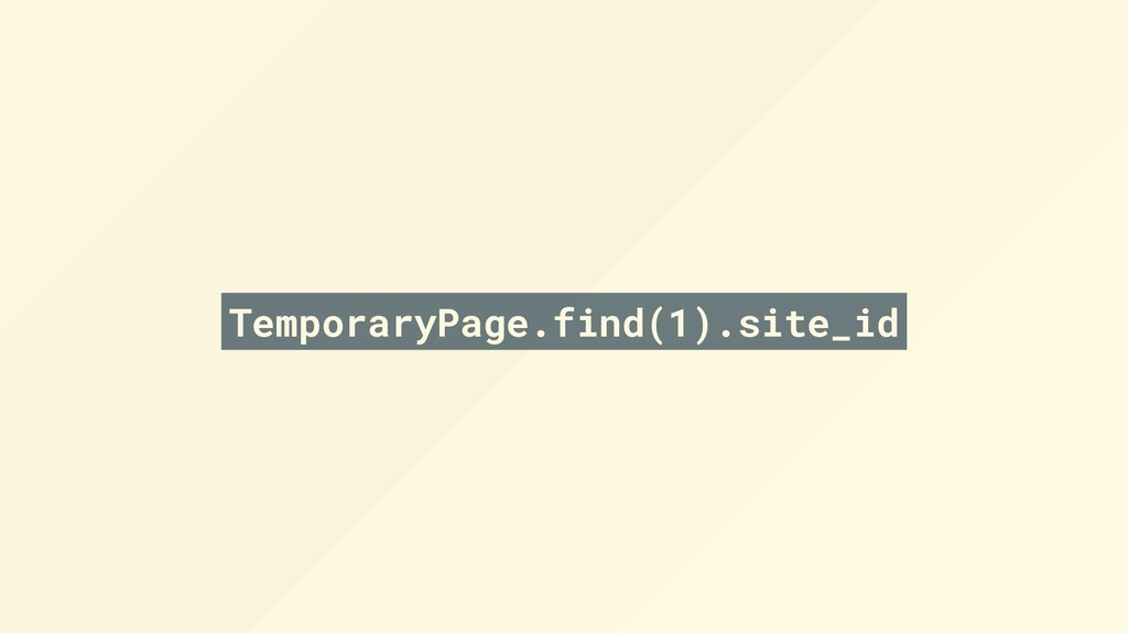 TemporaryPage.find(1).site_id