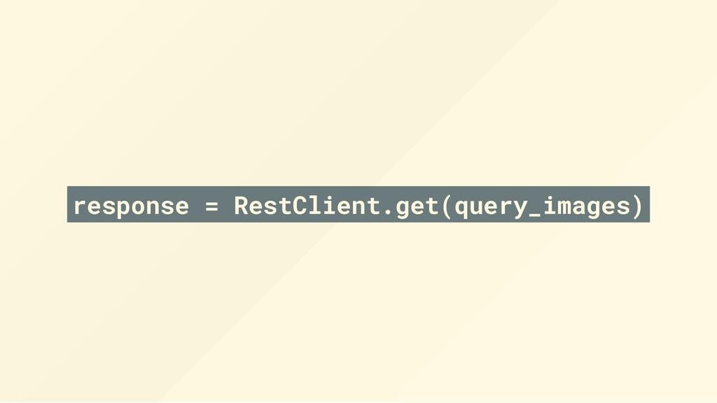 response = RestClient.get(query_images)