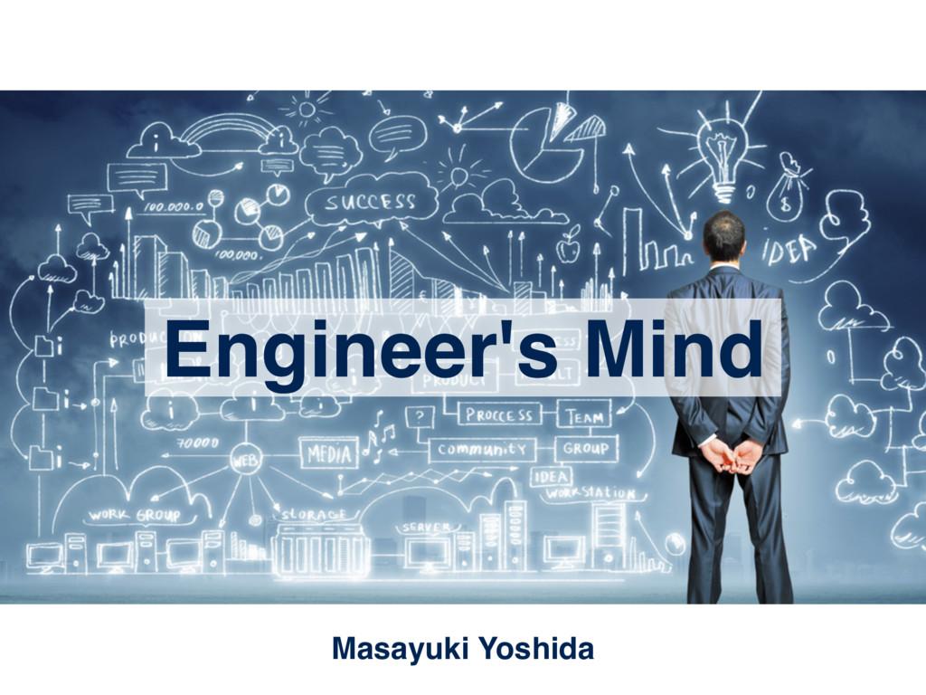 Engineer's Mind Masayuki Yoshida