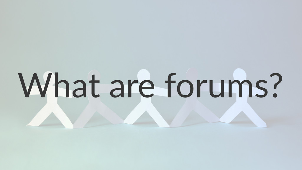 What%are%forums?