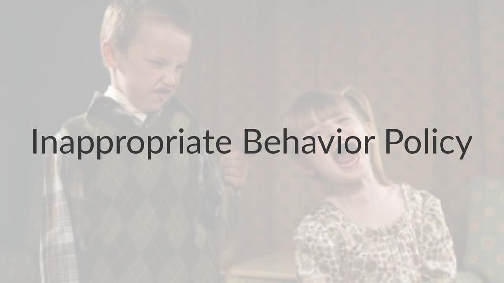 Inappropriate*Behavior*Policy